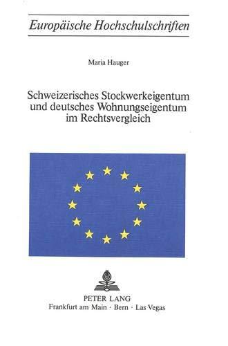 9783261024244: Schweizerisches Stockwerkeigentum und deutsches Wohnungseigentum im Rechtsvergleich (Europaische Hochschulschriften : Reihe 2, Rechtswissenschaft) (German Edition)
