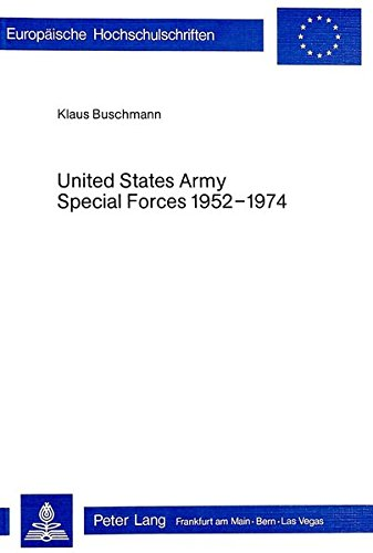 United States Army Special Forces 1952-1974 Untersuchung: Buschmann, Klaus