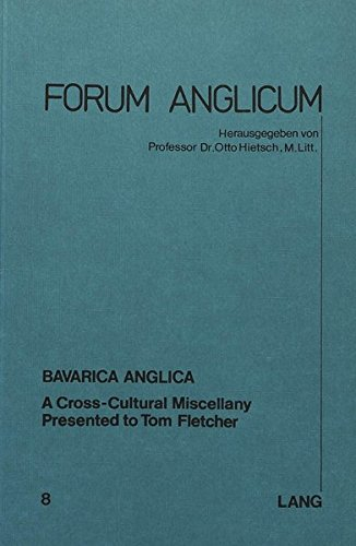 Bavarica Anglica: A Cross-Cultural Miscellany. Presented to Tom Fletscher : A Cross-Cultural ...