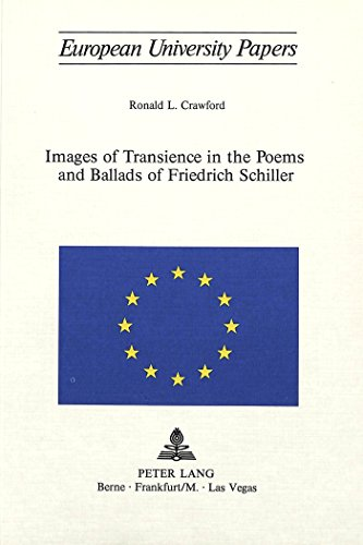 Images of Transcience in the Poems and Ballards of Friedrich Schiller: Crawford, Ronald L.