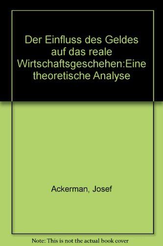 9783261029829: Der Einfluss des Geldes auf das reale Wirtschaftsgeschehen (Veröffentlichungen der Hochschule St. Gallen für Wirtschafts- und Sozialwissenschaften) (German Edition)