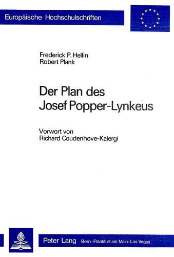 Der Plan des Josef Popper-Lynkeus: Vorwort von Richard Coudenhove-Kalergi (Europäische ...