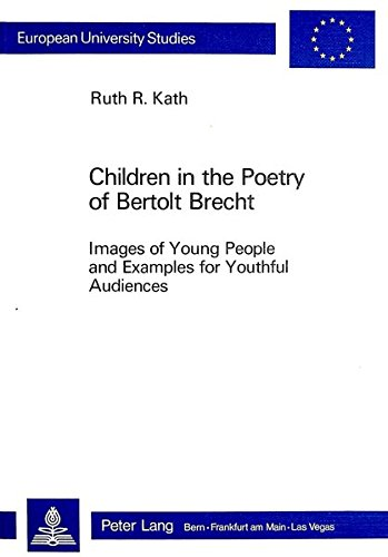 Children in the Poetry of Bertolt Brecht. Images of Young People and Examples for Youthful ...