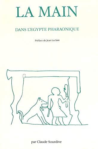 9783261032805: La Main Dans L'Egypte Pharaonique: Recherches de Morphologie Structurale Sur Les Objets Egyptiens Comportant Une Seule Main
