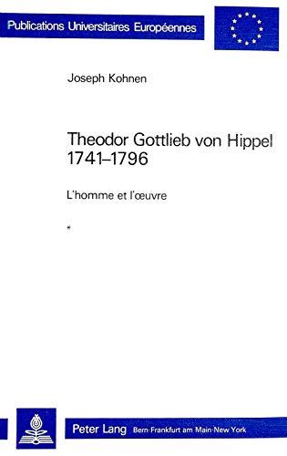 Theodor Gottlieb Von Hippel 1741-1796: L'Homme Et: Joseph Kohnen