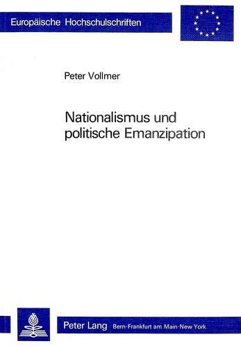 Nationalismus Und Politische Emanzipation (Paperback): Peter Vollmer