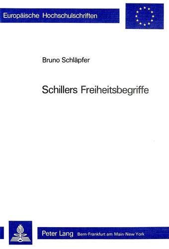 9783261033604: Schillers Freiheitsbegriffe (Europäische Hochschulschriften. Reihe 1, Deutsche Sprache und Literatur)