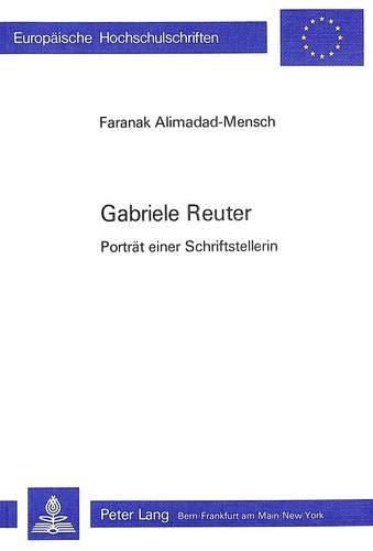 Gabriele Reuter Porträt einer Schriftstellerin: Alimadad-Mensch, Faranak