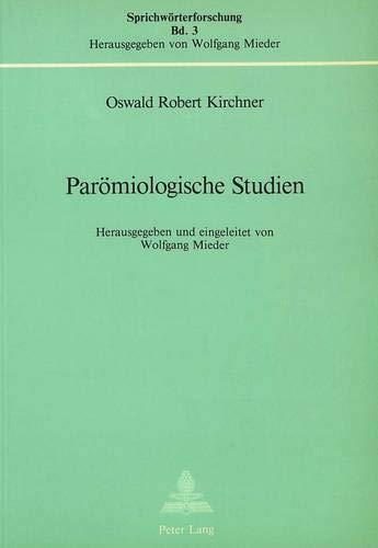 Parömiologische Studien: Zwei kritische Beiträge (Sprichwörterforschung): Oswald Robert Kirchner