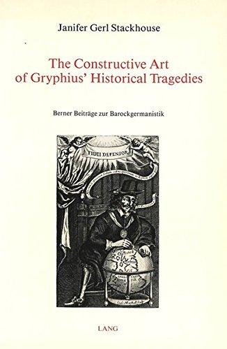 9783261035141: Constructive Art of Gryphius' Historical Tragedies (Berner Beitr�ge zur Barockgermanistik)