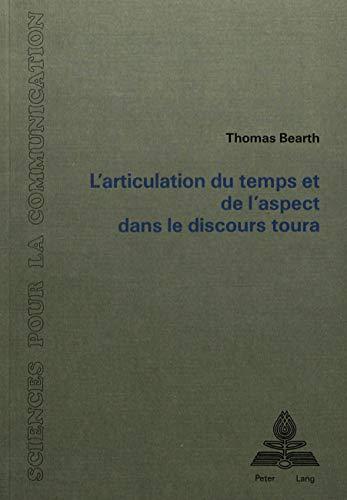 L'articulation du temps et de l'aspect dans le discours toura (Sciences pour la ...