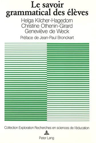 Le Savoir Grammatical Des Eleves: Recherches Et Reflexions Critiques: Helga Kilcher-Hagedorn