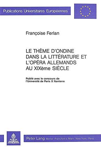 9783261036926: Le Thème d'Ondine Dans la Litterature et l'Opéra Allemands au Xixe Siecle