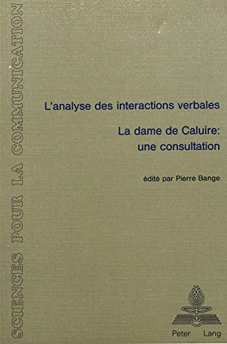 9783261037541: L'analyse des interactions verbales - «La dame de Caluire - Une consultation»: Actes du Colloque tenu à l'Université de Lyon 2 du 13 au 15 décembre ... pour la communication) (French Edition)