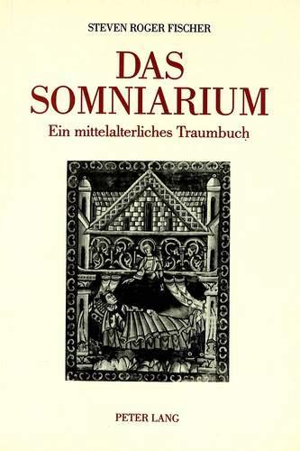 Das Somniarium: Ein mittelalterliches Traumbuch (German Edition) (9783261038685) by Steven R. Fischer