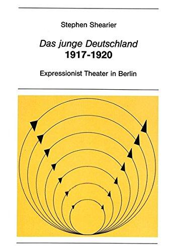 """Das junge Deutschland"""" 1917-1920 (New York University: Stephen Shearier"""