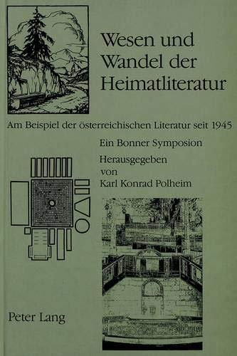 9783261038951: Wesen und Wandel der Heimatliteratur: Am Beispiel der �sterreichischen Literatur seit 1945 : ein Bonner Symposion