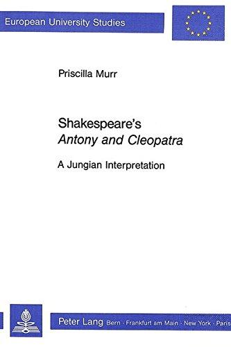 "Shakespeare's ""Antony and Cleopatra"": A Jungian Interpretation (Paperback): Priscilla ..."