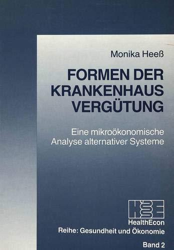 9783261039095: Formen der Krankenhausvergütung. Eine mikroökonomische Analyse alternativer Systeme