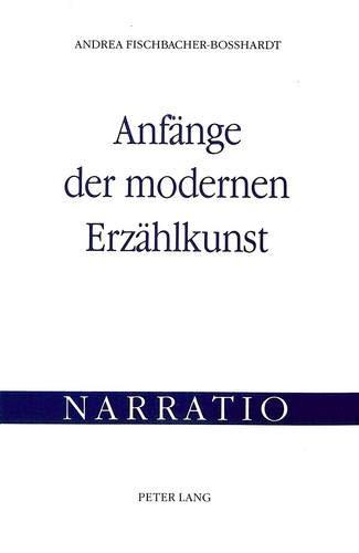 Anfänge der modernen Erzählkunst: Untersuchungen zu Friedrich Spielhagens theoretischem und ...