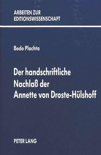 9783261039453: Der handschriftliche Nachlass der Annette von Droste-Hülshoff (Arbeiten zur Editionswissenschaft)