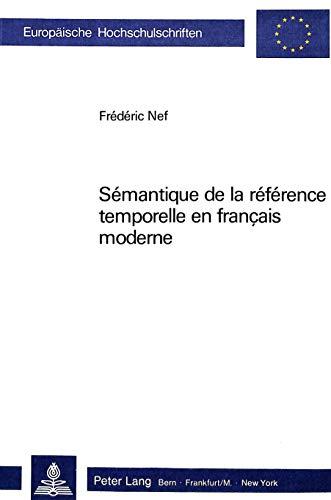 9783261040022: Sémantique de la référence temporelle en français moderne