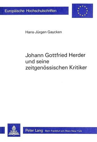 9783261040572: Johann Gottfried Herder und seine zeitgenössischen Kritiker: Herderkritik in der Allgemeinen Deutschen Bibliothek (Europäische Hochschulschriften / ... Universitaires Européennes) (German Edition)