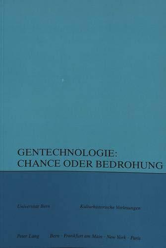 9783261041289: Gentechnologie: Chance oder Bedrohung (Kulturhistorische Vorlesungen) (German Edition)
