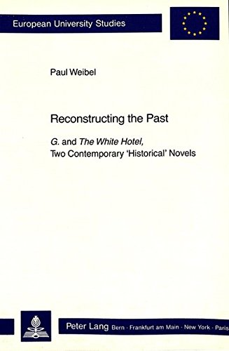 9783261041517: Reconstructing the Past: G. and The White Hotel - Two Contemporary Historical Novels (European University Studies)