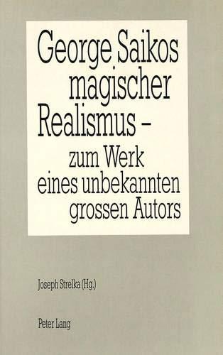 9783261042019: George Saikos magischer Realismus: Zum Werk eines unbekannten grossen Autors (German Edition)