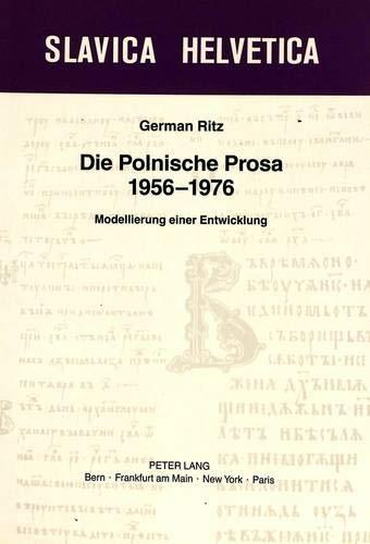 9783261042118: Die Polnische Prosa 1956-1976: Modellierung einer Entwicklung (Slavica Helvetica)
