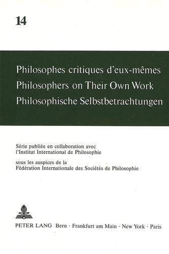 Philosophes critiques d'eux-mêmes Philosophers on Their Own