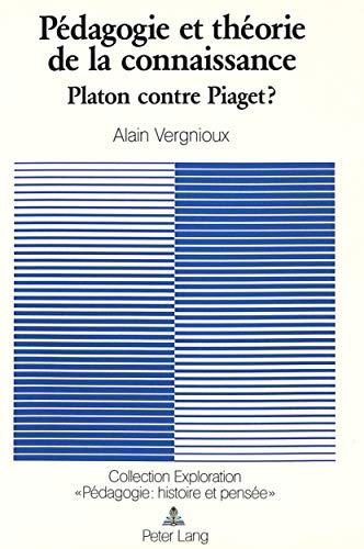 9783261043511: Pédagogie et théorie de la connaissance: Platon contre Piaget? (Exploration) (French Edition)