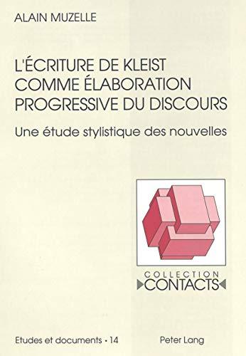 9783261044044: L'écriture de Kleist comme élaboration progressive du discours: Une étude stylistique des nouvelles: Une Etude Stylistique Des Nouvelles: 14 (PLG.HUMANITIES)