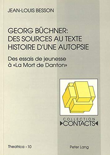 9783261045133: Georg Büchner, des sources au texte: Histoire dune autopsie (Contacts. Sér. 1)