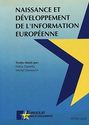 Naissance et développement de l'information européenne Actes des journées...