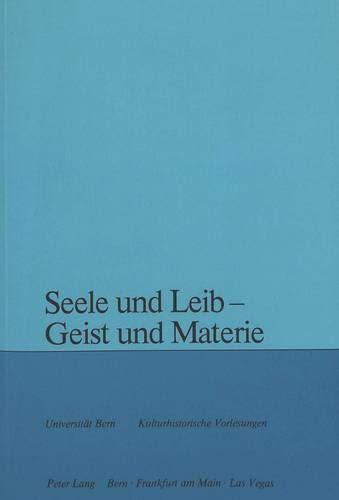9783261046017: Seele und Leib, Geist und Materie (Universit�t Bern. Kulturhistorische Vorlesungen)