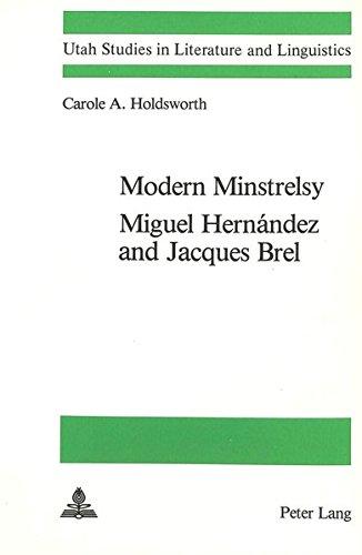 9783261046420: Modern Minstrelsy: Miguel Hernandez and Jacques Brel (Utah Studies in Literature and Linguistics)
