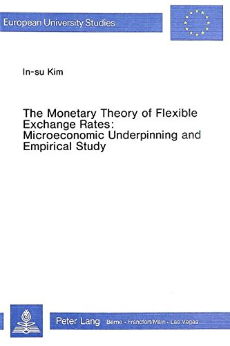 Monetary Theory of Flexible Exchange Rates: Microeconomic Underpinning and Empirical Study (...