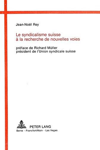 Le syndicalisme suisse a la recherche de: Rey, Jean-Noel