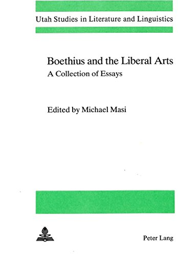 Boethius and the Liberal Arts A Collection of Essays: MASI MICHAEL ED.