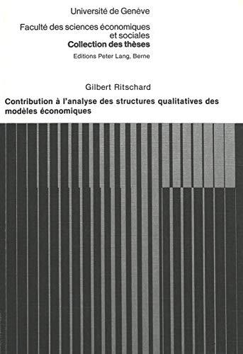 Contribution a L'analyse Des Structures Qualitatives Des Modeles economiques: Ritschard, ...