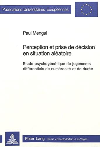 9783261047687: Perception et prise de décision en situation aléatoire. Etude psychogénétique de jugements différentiels de numérosité et de durée