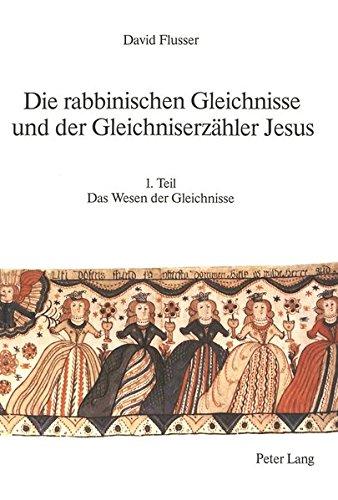 Die rabbinischen Gleichnisse und der Gleichniserzähler Jesus (Judaica et Christiana) (German Edition) (9783261047786) by David Flusser