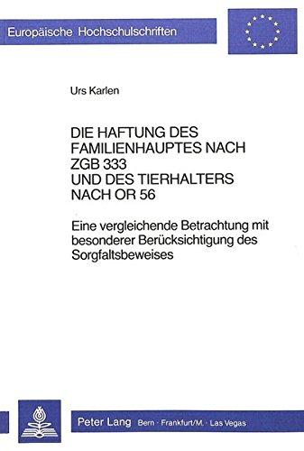 Die Haftung Des Familienhauptes Nach Zgb 333 Und Des Tierhalters Nach or 56: Eine Vergleichende ...