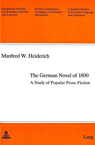9783261048035: German Novel of 1800: A Study of Popular Prose Fiction: v. 25 (Canadian Studies in German Language & Literature)