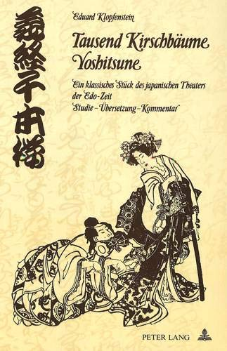 Tausend Kirschbäume. Ein klassisches Stück des japanischen Theaters der Edo-Zeit. Studie ...