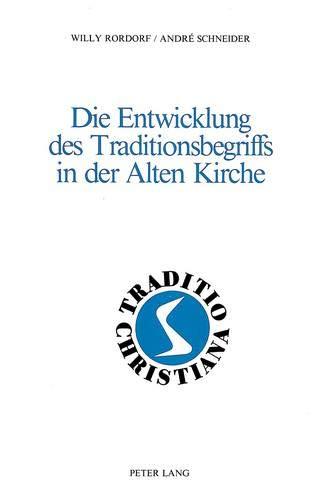 9783261048585: Die Entwicklung des Traditionsbegriffs in der Alten Kirche (Traditio Christiana) (German Edition)