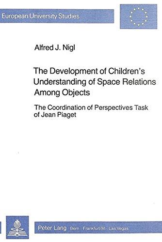 The Development of Children's Understanding of Space: Alfred J. Nigl