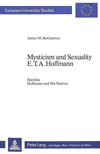 Mysticism and Sexuality E.T.A. Hoffmann: McGlathery, James M